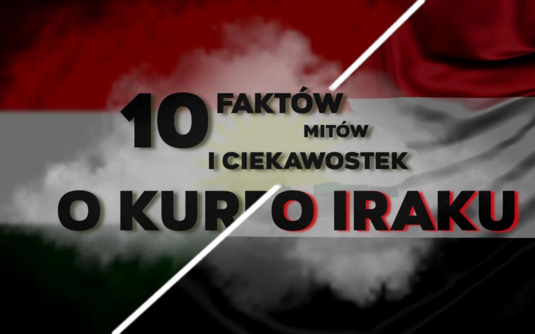 10 faktów, mitów i ciekawostek nt. Iraku oraz Irackiego Kurdystanu